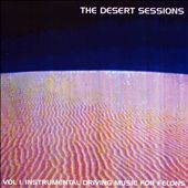 Desert Sessions, Vol. 1: Instrumental Driving Music for Felons