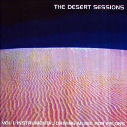 Desert Sessions, Vol. 1: Instrumental Driving Music for Felons