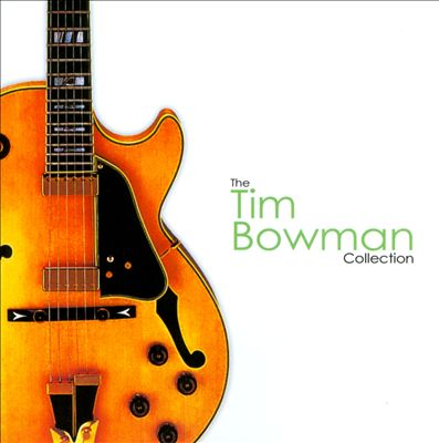 The Tim Bowman Collection