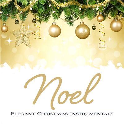 NOEL: An Elegant Christmas