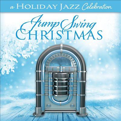 A Holiday Jazz Celebration: Jump Swing Christmas