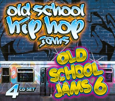 Old School Hip Hop Jams: Old School Jams, Vol. 6