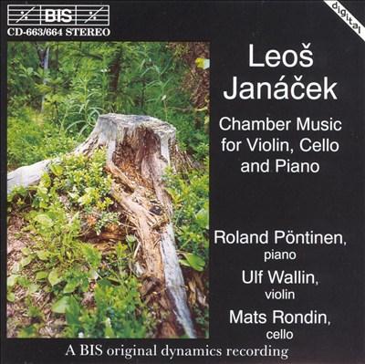 Leos Janácek: Chamber music for violin, cello & piano