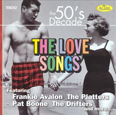 The 50's Decade: Love Songs