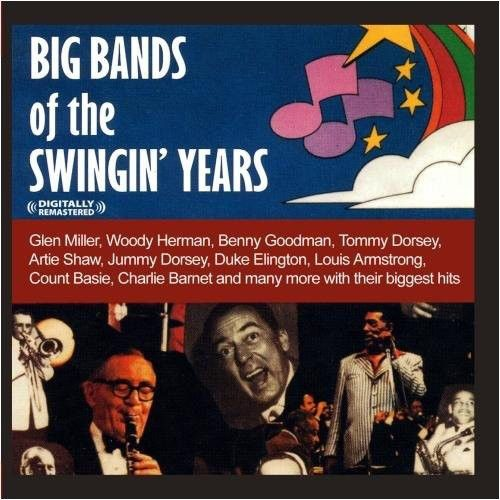 Big Bands of the Swingin' Years [2011]
