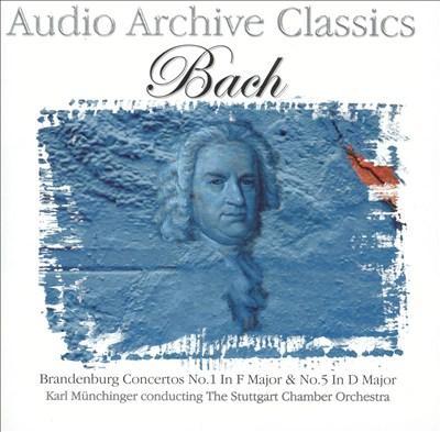 Audio Archive Classics: Bach - Brandenburg Concerto Nos. 1 & 5