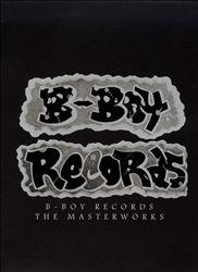 B-Boy Records: The Masterworks