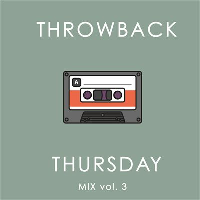 Throwback Thursday Mix, Vol. 3