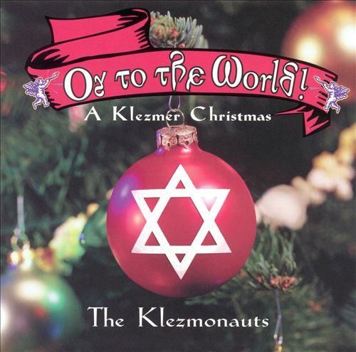 Oy to the World: A Klezmer Christmas