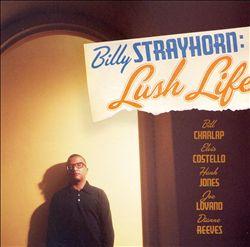 Billy Strayhorn: Lush Life