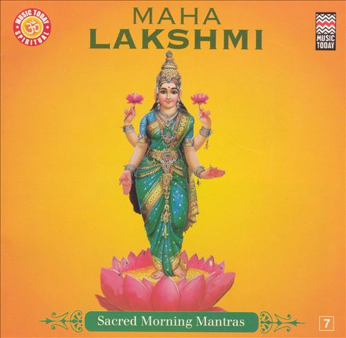 Maha Lakshmi: Sacred Morning Mantras