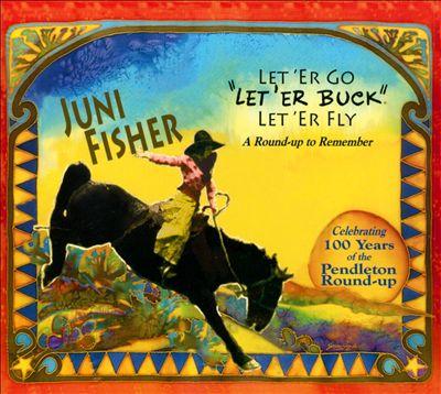 Let 'Er Go, Let 'Er Buck, Let 'Er Fly