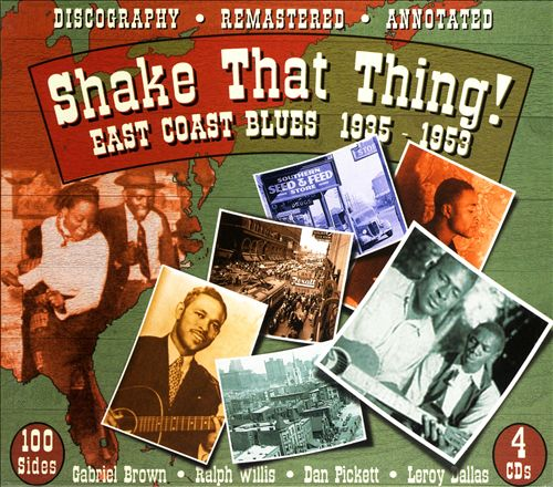 Shake That Thing: East Coast Blues 1935-1953