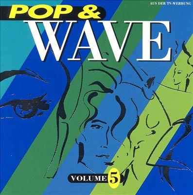 Pop & Wave, Vol. 5: The Neverending 80's [#2]