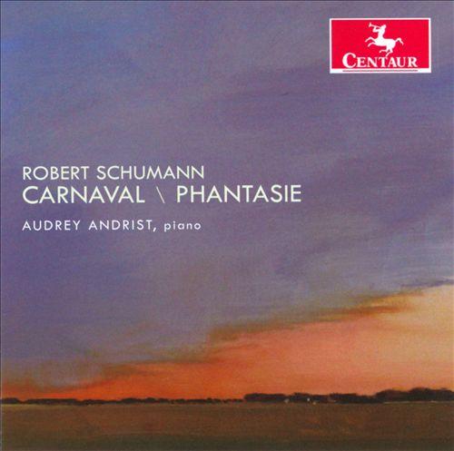 Robert Schumann: Carnaval; Phantasie