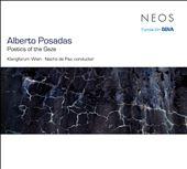 Alberto Posadas: Poetics of the Gaze