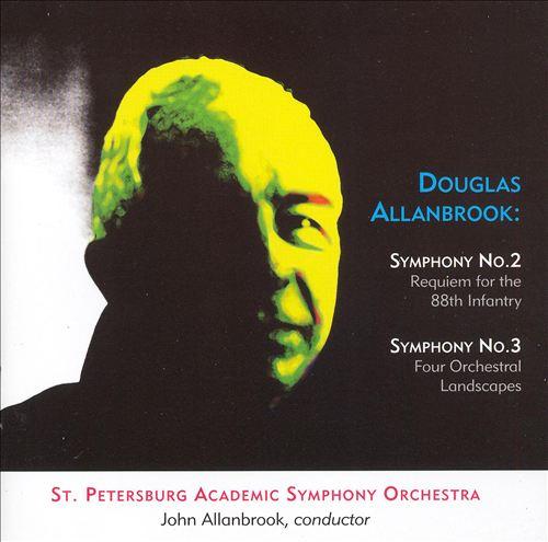 Douglas Allanbrook: Symphony Nos. 2 & 3
