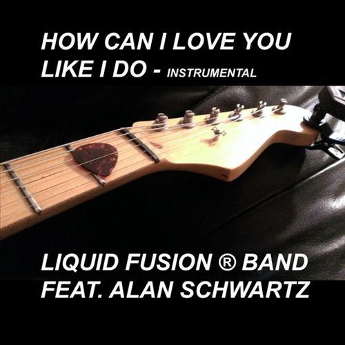 How Can I Love You Like I Do