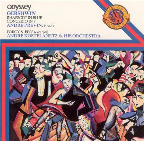 Gershwin: Rhapsody in Blue; Concerto in F; Porgy & Bess (excerpts)