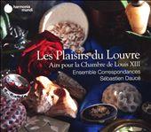 Les Plaisirs du Louvre: Airs pour la Chambre de Louis XIII