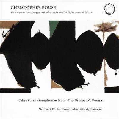 Christopher Rouse: Odna Zhizn; Symphonies Nos. 3 & 4; Prospero's Rooms