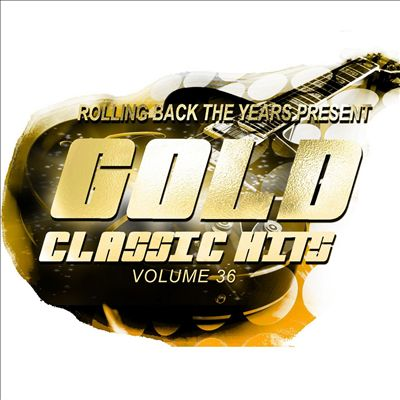 Rolling Back the Years Present: Gold Classic Hits, Vol. 36