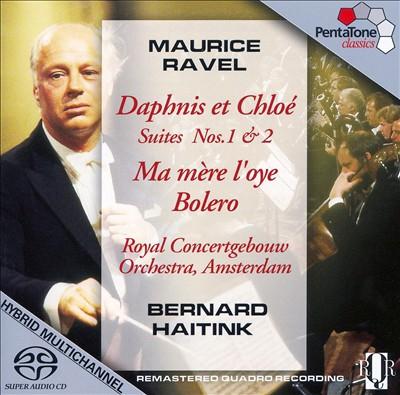 Ravel: Daphnis et Chloé Suites: Ma mere l'oye; Bolero