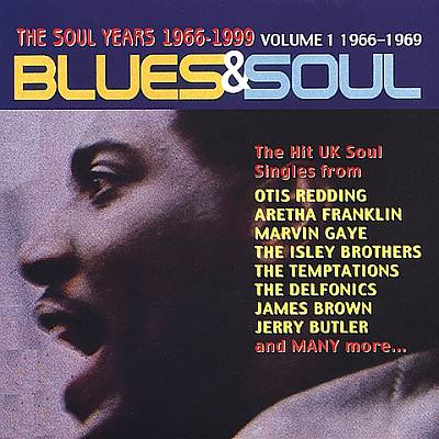 The Blues & Soul, Vol. 1: 1966-1969