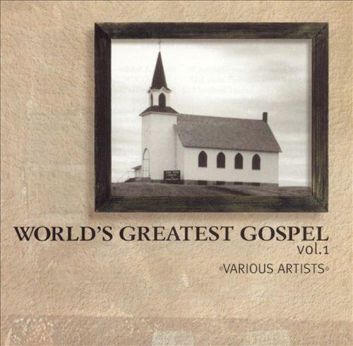 World's Greatest Gospel, Vol. 1 [Liquid 8]