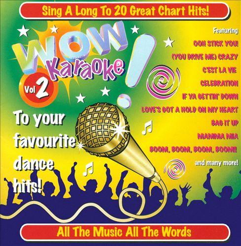Wow! Karaoke, Vol. 2: To Your Favourite Dance Hits