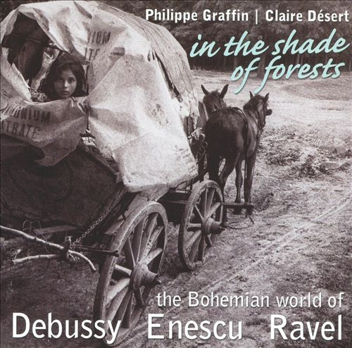 In the Shade of Forests: The Bohemian World of Debussy, Enescu & Ravel