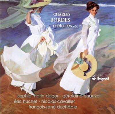 Charles Bordes: Mélodies, Vol. 2