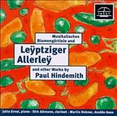 Musikalisches Blumengärtlein und Leÿptziger Allerleÿ and Other Works by Paul Hindemith