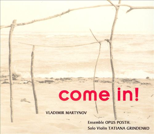 Come In! - Music by Vladimir Martynov
