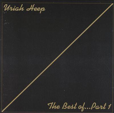 The Best of Uriah Heep, Pt. 1