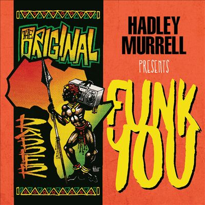 Hadley Murrell Presents Funk You