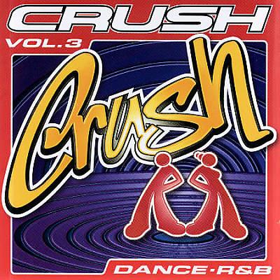 Crush, Vol. 3
