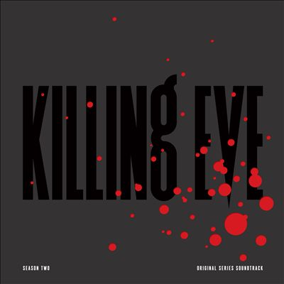 Killing Eve: Season Two [Original Series Soundtrack]