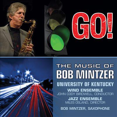 Go!: The Music of Bob Mintzer
