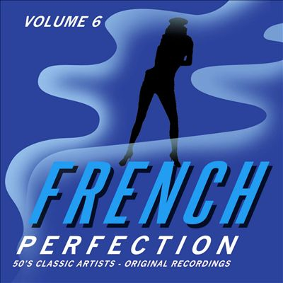 French Perfection, Vol. 6: '50s Classic Artists