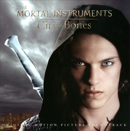 The Mortal Instruments: City of Bones [Original Soundtrack]