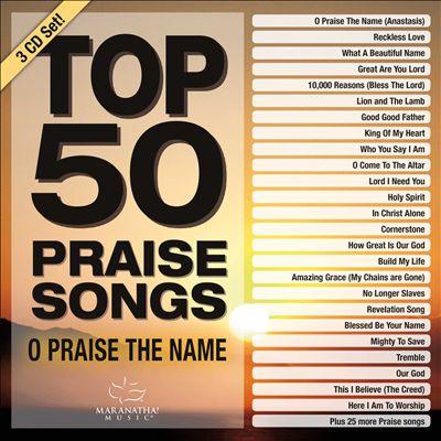 Top 50 Praise Songs: O Praise the Name