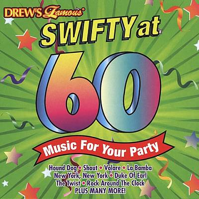 Drew's Famous Swifty at 60 - Music for Your Party