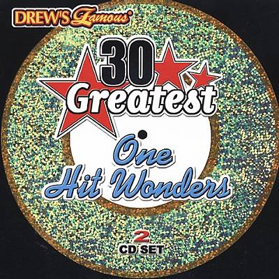 Drew's Famous 30 Greatest One Hit Wonders