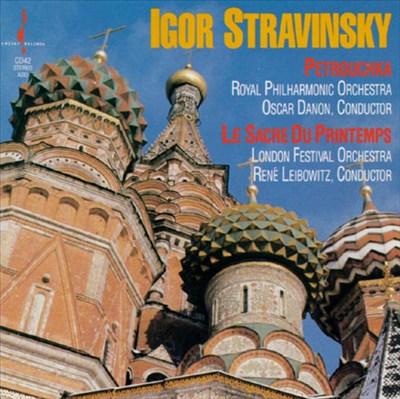 Igor Stravinsky: Petrouchka; Le Sacre du Printemps