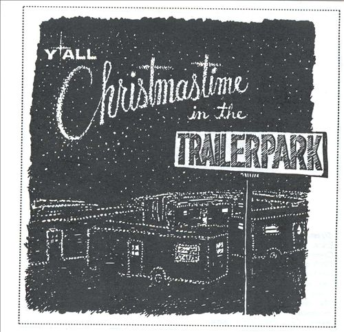 Christmastime in the Trailerpark