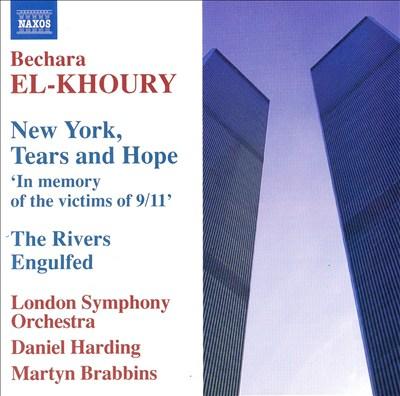 Bechara El-Khoury: New York, Tears and Hope; The Rivers Engulfed