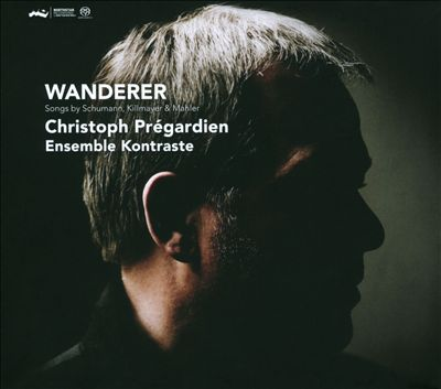 Wanderer: Songs by Schumann, Killmayer & Mahler