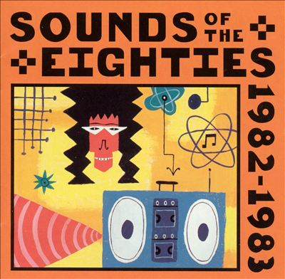 Sounds of the Eighties: The Rolling Stone Collection, 1982-1983