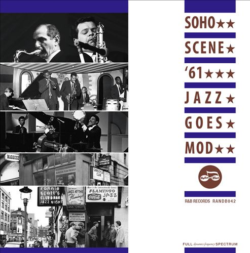 Soho Scene '61: Jazz Goes Mod